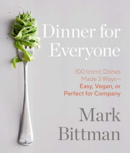 (Dinner for Everyone: 100 Iconic Dishes Made 3 Ways--Easy, Vegan, or Perfect for Company)