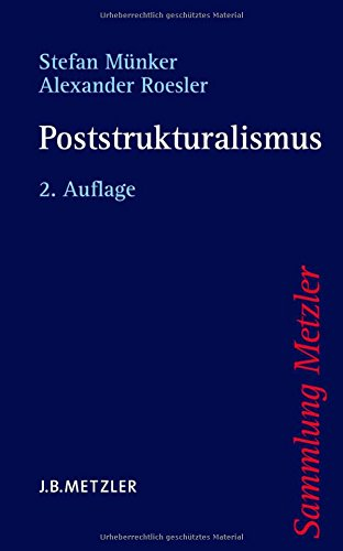 Poststrukturalismus (Sammlung Metzler) Taschenbuch – 17. Juli 2012 Stefan Münker J.B. Metzler 3476123227 für die Hochschulausbildung