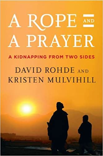 Amazon com: A Rope and a Prayer: A Kidnapping from Two Sides