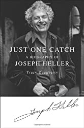 Just One Catch: A Biography of Joseph Heller by Tracy Daugherty (2011-08-02)