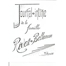 Journal-intime de la famille Rivat-Bellerose, volume IV: Etude généalogique de la famille Rival-Bellerose par Père Justin M. Bellerose, o.f.m. (French Edition)