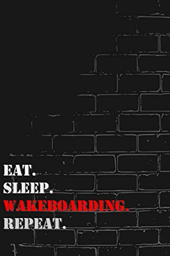 Eat. Sleep. Wakeboarding. Repeat: Lined Notebook Journal