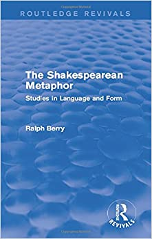 Routledge Revivals: The Shakespearean Metaphor (1990): Studies in Language and Form