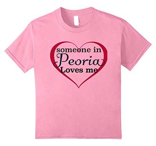 Kids Someone in Peoria Loves Me - T Shirt | Kids Adult Tee AZ IL 12 - Kids Peoria