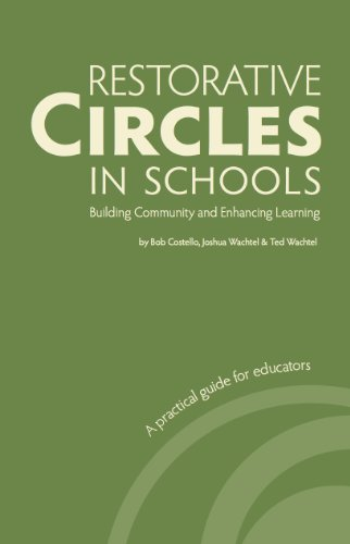 Restorative Circles in Schools: Building Community and Enhancing Learning
