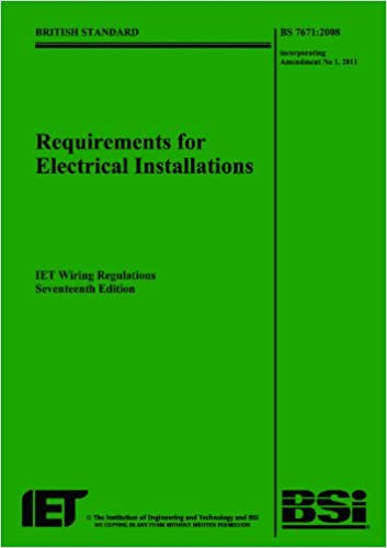 Requirements for electrical installations bs 76712008 requirements for electrical installations bs 76712008 incorporating amendment no 1 2011 iet wiring regulations iee wiring regulations requirements for greentooth Gallery