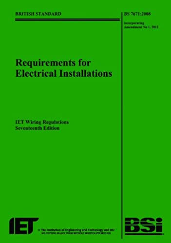 requirements for electrical installations bs 7671 2008 rh amazon co uk bs7671 wiring regulations course bs7671 wiring regulations summary