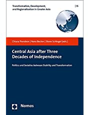 Central Asia After Three Decades of Independence: Politics and Societies Between Stability and Transformation: 15