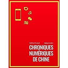 Chroniques numériques de Chine (French Edition)