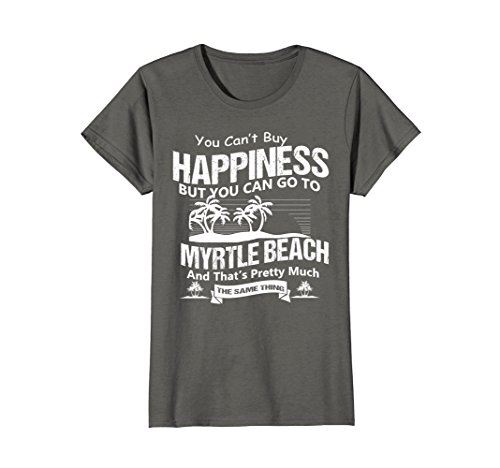 Womens YOU CAN'T BUY HAPPINESS BUT YOU CAN GO TO MYRTLE BEACH SHIRT Small - Beach Myrtle Of Women
