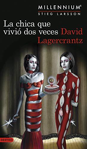 La chica que vivió dos veces (Serie Millennium 6) por David Lagercrantz