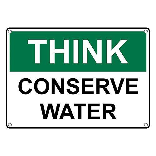 Think Conserve Water - Weatherproof Plastic OSHA Think Conserve Water Sign with English Text