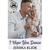 I Hope You Dance: A Standalone Second Chance Romance