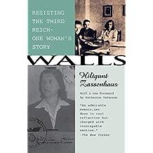 Walls: Resisting the Third ReichùOne Woman's Story