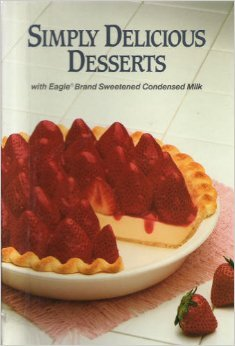 Simply Delicious Desserts With Eagle Brand Sweetened Condensed Milk Borden's Eagle ()