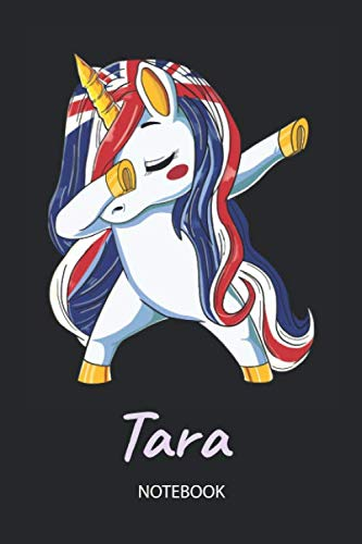(Tara - Notebook: Blank Lined Personalized & Customized Name Great Britain Union Jack Flag Hair Dabbing Unicorn Notebook / Journal for Girls & Women. ... Birthday, Christmas & Name Day Gift for Her.)