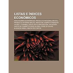 Listas E Indices Economicos: Indicadores Economicos, Producto Nacional Bruto, Producto Interno Bruto by Fuente Wikipedia (Folleto) 27 may 2011