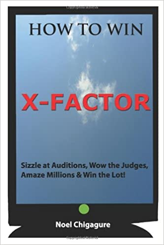 How To Win X-FACTOR: Sizzle at Auditions, Wow the Judges