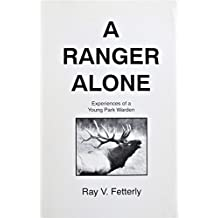 A Ranger Alone: Experiences of a Young Park Warden