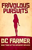 Frivolous Pursuits: An Urban Fantasy Thriller laced with bone-dry humour. (The Hipposync Archives Book 3)