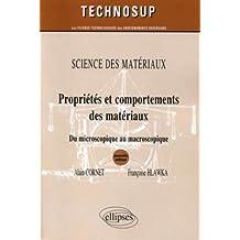 Proprietes ET Comportements des Materiaux: du Microscopique Au Mac