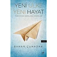 Yeni Ülke Yeni Hayat: Türkiye'den Gidenlerin Hikayeleri
