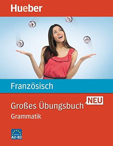 Großes Übungsbuch Neu: Großes Übungsbuch Französisch Neu: Grammatik / Buch