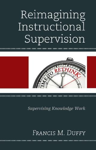 Reimagining Instructional Supervision: Supervising Knowledge Work