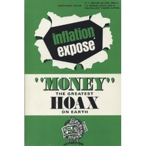 """Money"" the greatest hoax on earth: Inflation expose'"