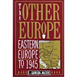 The Other Europe : Eastern Europe to 1945, Walters, E. Garrison, 0880294639