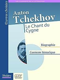 Le Chant du Cygne par Anton Tchekhov