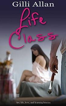 Life Class by [Allan,  Gilli]