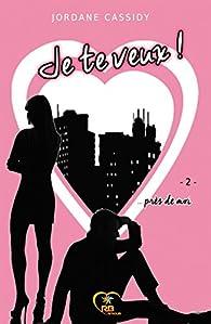 Je te veux, tome 2 : Près de moi par Jordane Cassidy