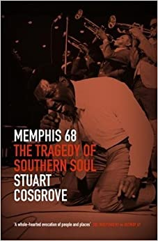 Memphis 68: The Tragedy of Southern Soul The Soul Trilogy