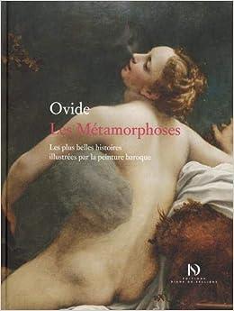 Les Metamorphoses Les Plus Belles Histoires Illustrees Par La Peinture Baroque French Edition Ovide Neraudau Jean Pierre Lafaye Georges 9782364371071 Amazon Com Books