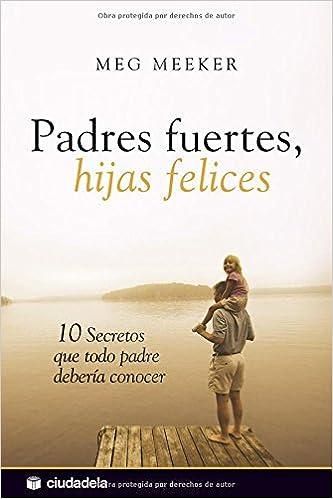 Edición tapa blanda de Padres fuertes, hijas felices de Editorial Ciudadela Libros