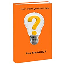 Would you like to have Free Electricity?