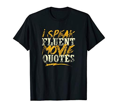 Funny I Speak Fluent Movie Quotes Culture Film Buff T-Shirt