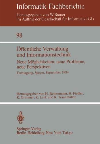 Öffentliche Verwaltung und Informationstechnik: Neue Möglichkeiten, neue Probleme, neue Perspektiven Fachtagung, Speyer,
