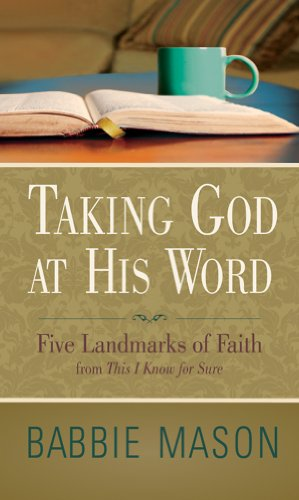 Taking God at His Word Preview Book: Five Landmarks of Faith from This I Know for Sure