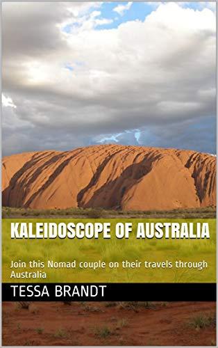 Kaleidoscope of Australia: Join this Nomad couple on their travels through Australia