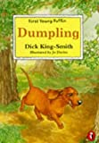 Dumpling (First Young Puffin) by Dick King-Smith (1995-02-23)