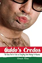 Guido's Credos: The Paisan Point of View on Everything from Marriage to Macaroni