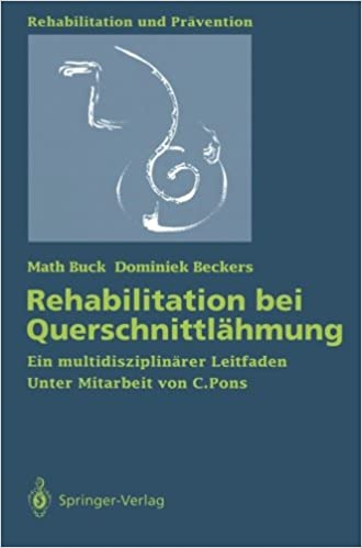 Rehabilitation bei Querschnittlähmung: Ein multidisziplinärer Leitfaden (Rehabilitation und Prävention)