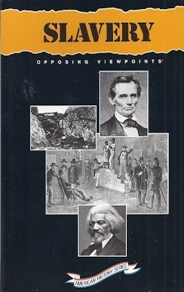 Slavery: Opposing Viewpoints (American History Series)