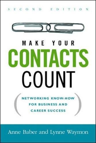 Make Your Contacts Count: Networking Know-How for