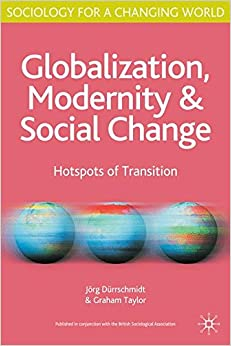 Globalization, Modernity and Social Change: Hotspots of Transition