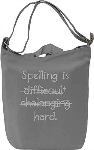 Spelling Is Hard Borsa Giornaliera Canvas Canvas Day Bag  100% Premium Cotton Canvas  DTG Printing 