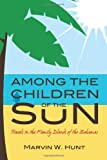 Among the Children of the Sun, Marvin Hunt, 1480085499
