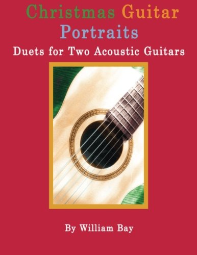 (Christmas Guitar Portraits: Duets for Two Acoustic Guitars)